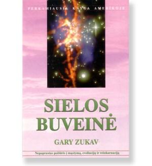 SIELOS BUVEINĖ. Nepaprastas požiūris į mastymą, evoliuciją ir reinkarnaciją. Gary Zukav 1