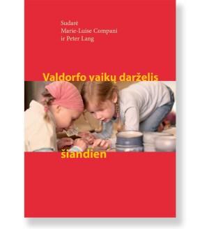 VALDORFO VAIKŲ DARŽELIS ŠIANDIEN. Marie-Luise Compani & Peter Lang 1