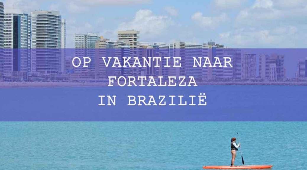 Mijnbrazilie-Brazilië-Op-vakantie-naar-Fortaleza-in-Brazilië