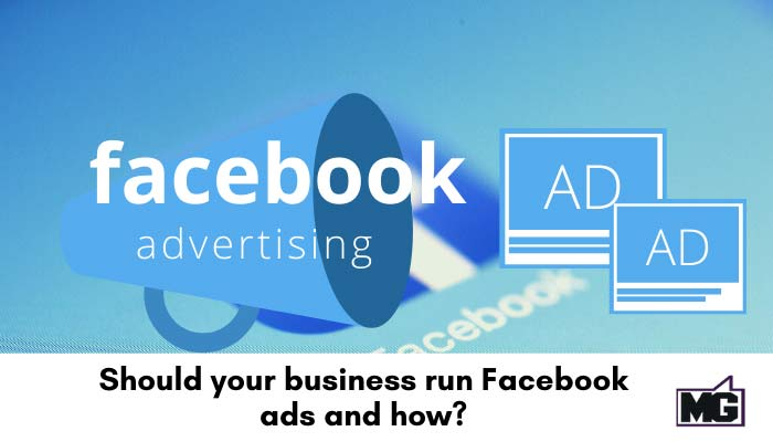 Should-your-business-run-Facebook-ads-and-how-700