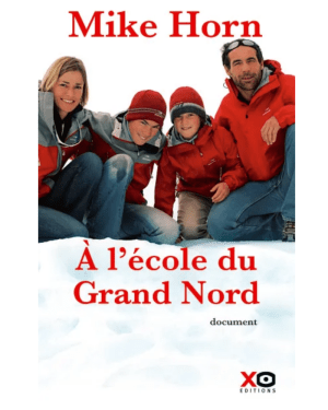 A l'Ecole du Grand Nord:Mike Horn