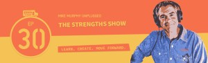ep30: The Strengths Show