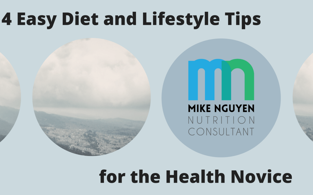 4 Easy Diet and Lifestyle Tips for the Health Novice