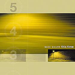 "Mike Shupp ""This Time"""