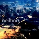 """Neil Finn """"Dizzy Heights"""""""