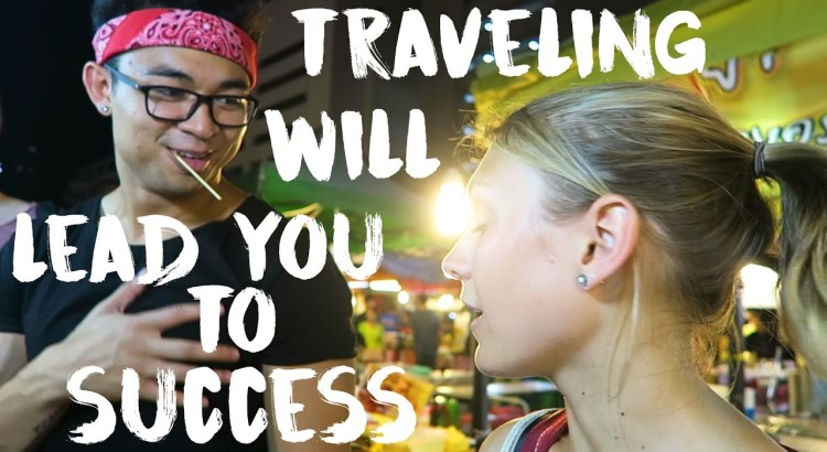 Why Traveling Will Lead You To Success