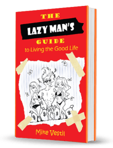 Lazy Man's Guide to Living the Good Life Book