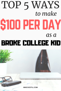 Find out how you can make $100 per day as a broke college kid.