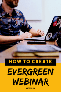 Find out how to create an evergreen webinar.