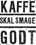 #kaffeskalsmagegodt
