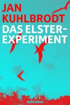 Jan Kuhlbrodt - Das Elster-Experiment