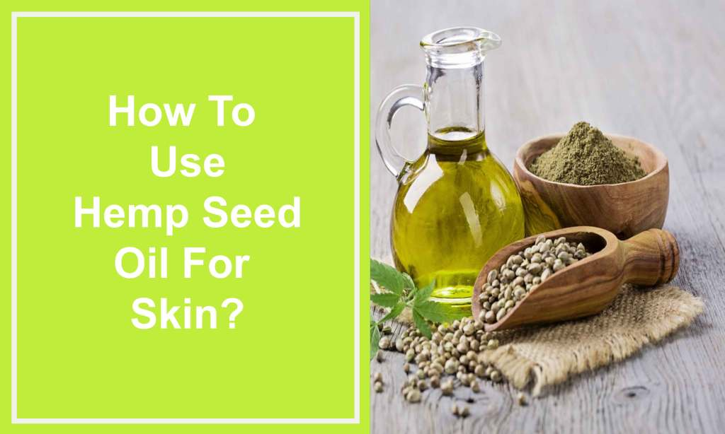 How-to-use-Hemp-Seed-Oil-for-Skin