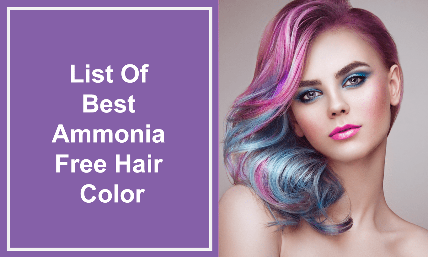 List Of Best Ammonia Free Hair Color