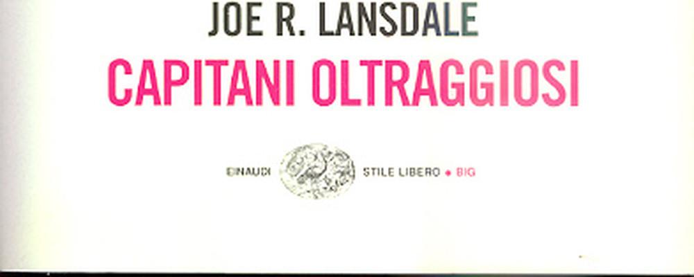 capitani-oltraggiosi-joe-lansdale-recensione-feat
