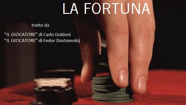 La Fortuna, dal 18 al 21 al Teatro Delfino