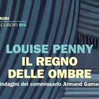 Louise Penny -  Il regno delle ombre