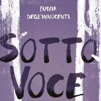 Libri per ragazzi: Sottovoce di Fulvia Degl'innocenti