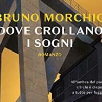 I finalisti del Premio Scerbanenco: Bruno Morchio - Dove crollano i sogni