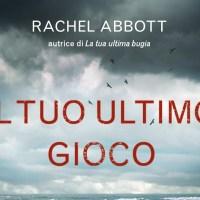 Rachel Abbott: Il tuo ultimo gioco