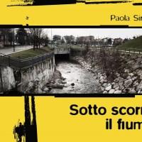 Sotto scorre il fiume - Paola Sironi