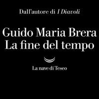 La fine del tempo - Guido Maria Brera