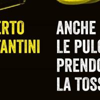 Anche le pulci prendono la tosse -  Roberto Costantini
