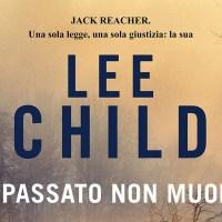 Il passato non muore - Lee Child