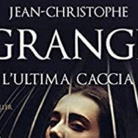 L'ultima caccia - Jean-Christophe Grangé