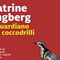 Il guardiano dei coccodrilli - Katrine Engberg