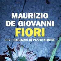 Fiori per Bastardi di Pizzofalcone - Maurizio de Giovanni
