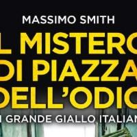 Il mistero di piazza dell'odio - Massimo Smith