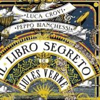 Il libro segreto di Jules Verne - Luca Crovi, Peppo Bianchessi