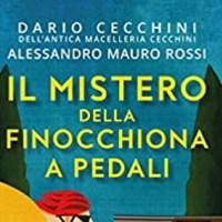 Il mistero della finocchiona a pedali - Dario Cecchini e Alessandro Mauro Rossi