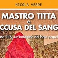 Mastro Titta e l'accusa del sangue - Nicola Verde