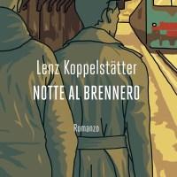 Notte al Brennero - Lenz Koppelstätter