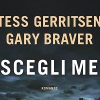 Scegli me - Tess Gerritsen, Gary Braver