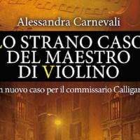 Lo strano caso del maestro di violino - Alessandra Carnevali
