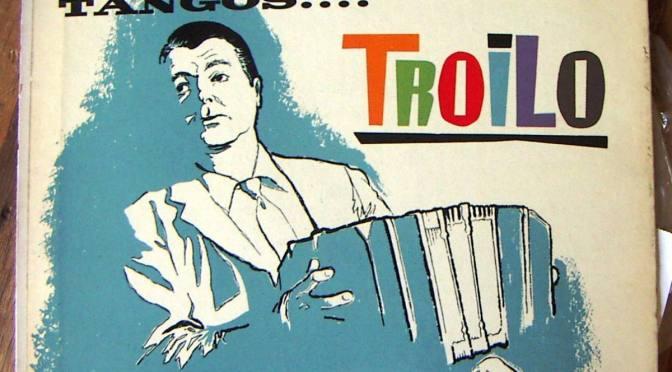 Annibal Troilo, il messaggio universale del più grande bandoneonista