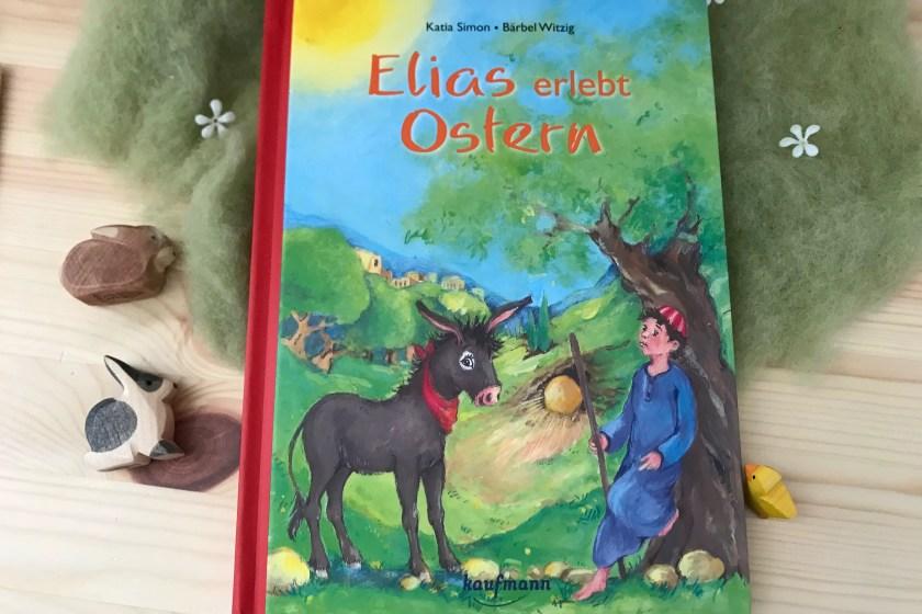 Kinderbuchtipp Elias erlebt Ostern