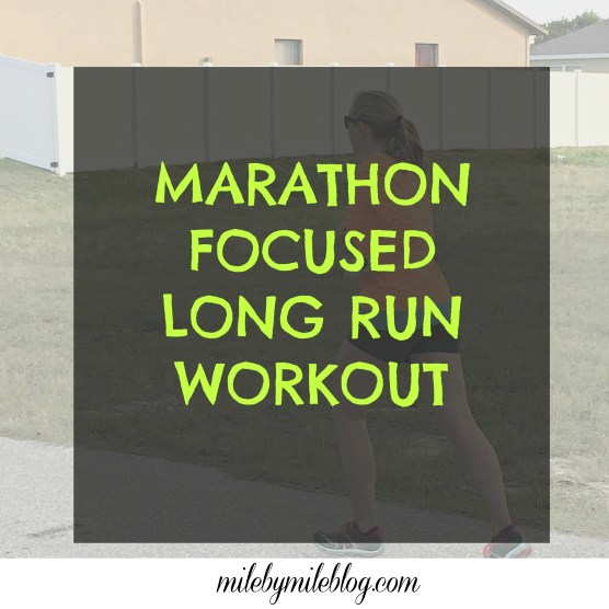 Marathon Focused Long Run Workout