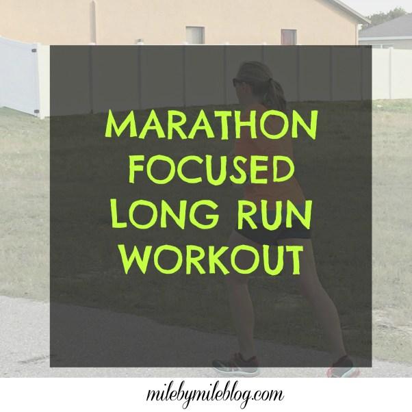 Marathon Focused Long Run Workout