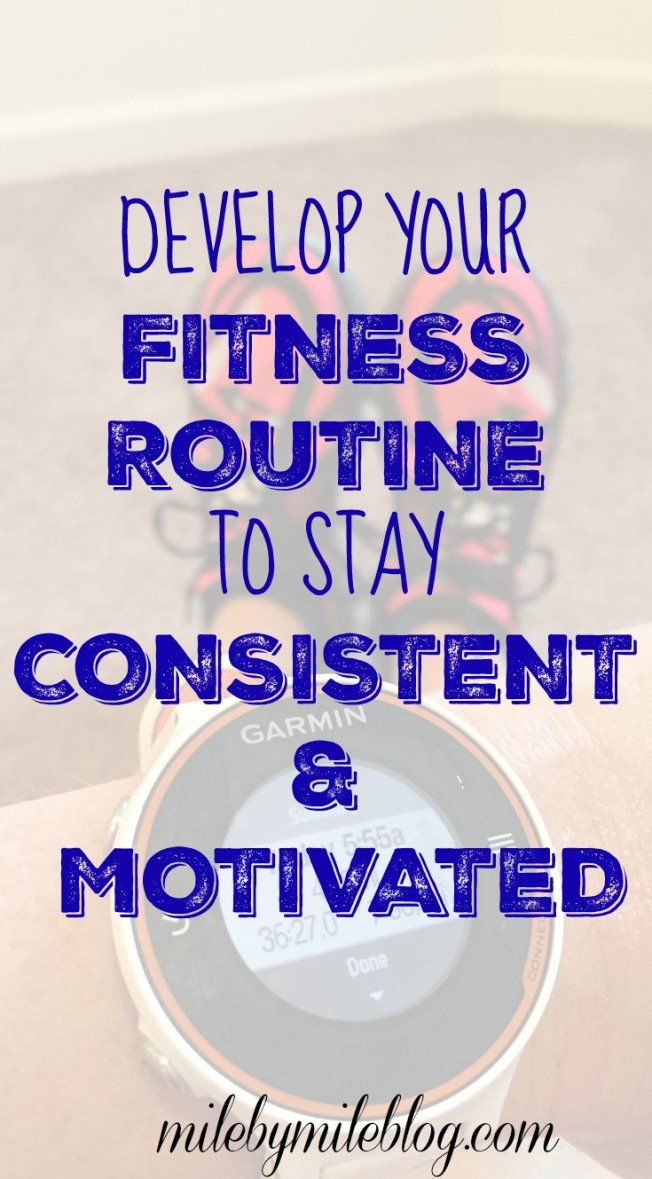 Develop your fitness routine to stay consistent and motivated #fitness