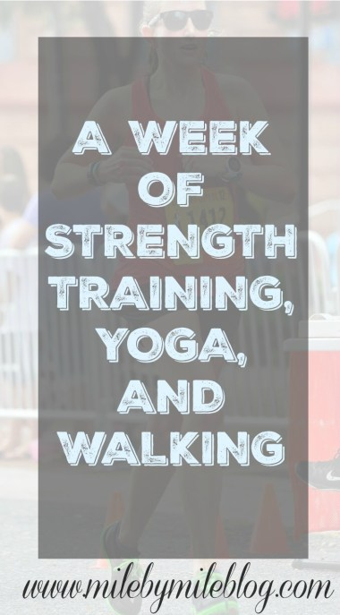 A week of strength training, yoga, and walking