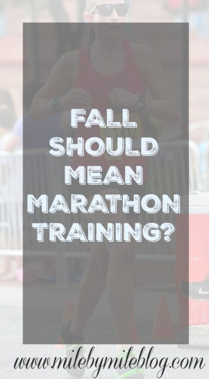 Fall Should Mean Marathon Training?