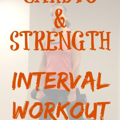 Cardio and Strength Interval Workout