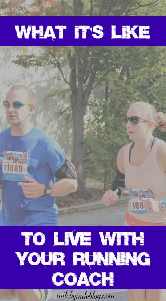 Ever wonder what it would be like to have a 24/7 live-in running coach? Here's what it's like to train for a marathon with your spouse as your coach!