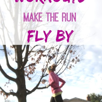 A Long Run Workout Makes the Run Fly By