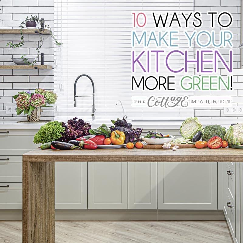 来看看这10个简单的方法,让你的厨房更环保。简单的步骤可以为地球母亲带来巨大的不同!
