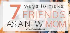 7 Ways to Make Mom Friends as a New Mom