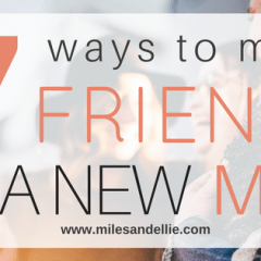 7 Ways to Make Mom Friends as a New Mom